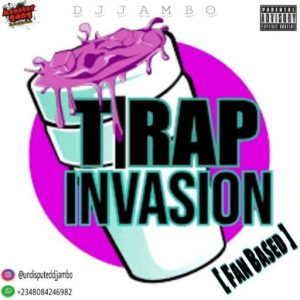 Dj Jambo – Trap Invasion (Unlimited Trap Mp3 Mixtape 2020)