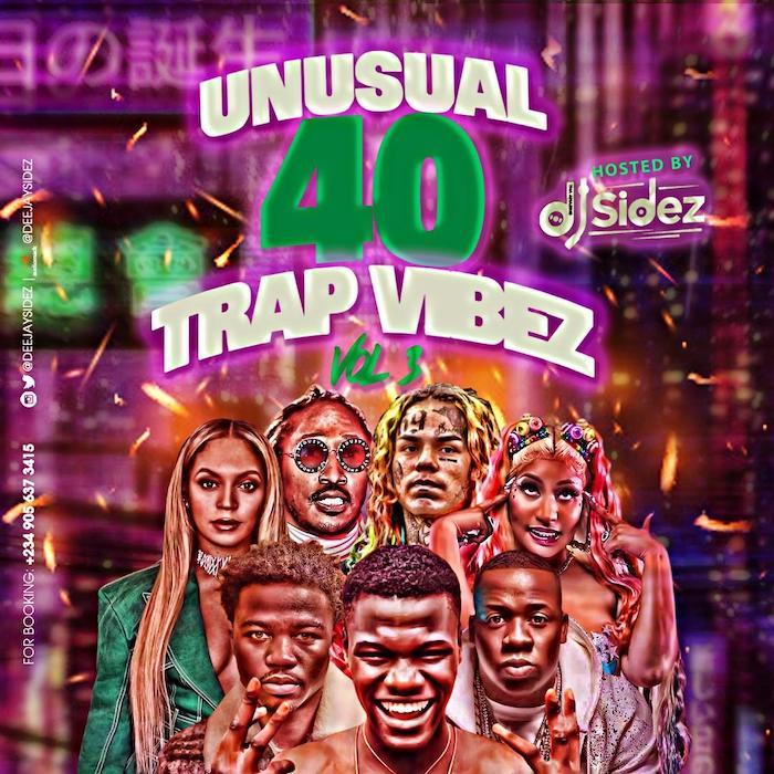 Unusual 40 Trap Vibez Vol 3 (Latest Trap songs Mixtape)