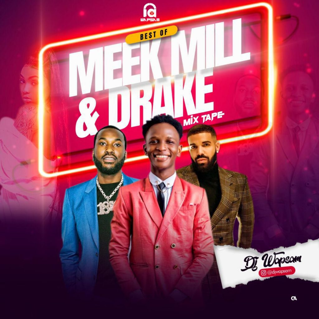 Best Of Meek Mill & Drake Mixtape By DJ Wapsam  (Hot HipHop Mix)