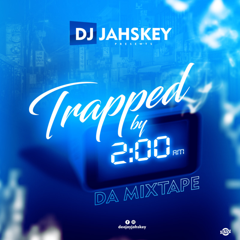 Trapped By 2AM Da Mixtape (Hottest Foreign Mixtape)