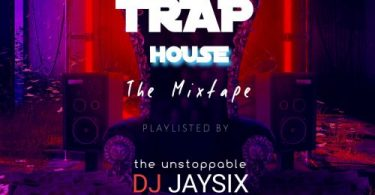 DJ Jaysix Cool Trap And House Songs Music Mixtape