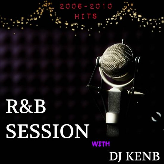 DJ KenB - Throwback R&B Mp3 Songs Mixtape (2006 – 2010 Hits)