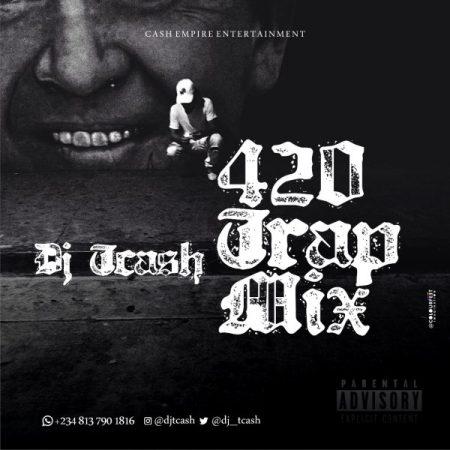 DJ T'CASH Hip Hop Trap DJ Mix - 420 Dope Trap Mixtape